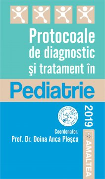 Protocoale de diagnostic şi tratament în Pediatrie - 2019