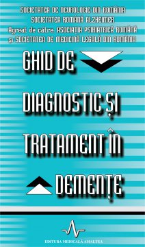 GHID DE DIAGNOSTIC SI TRATAMENT IN DEMENTE